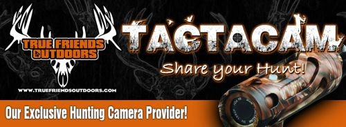 True Friends Outdoors Partners With Tactacam For 2015.